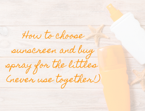 Sunblock and bug spray for the littles – how to pick 'em!
